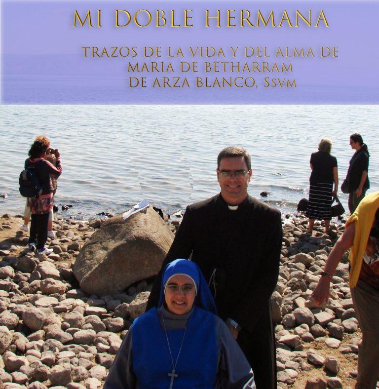 Mi doble hermana  trazos de la vida y del alma de María de Betharram